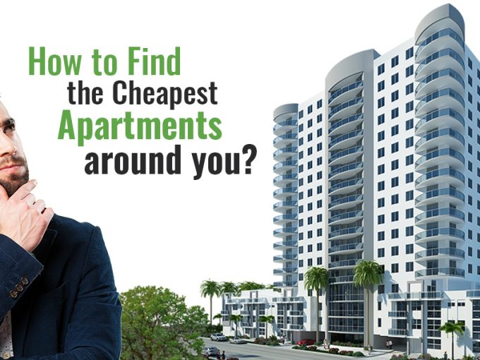 How to Find the Cheapest Apartments Around You?